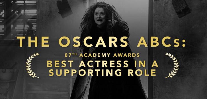 The 2015 Oscars ABCs (Arquette, Birdman, Cumberbatch): Best Supporting Actress