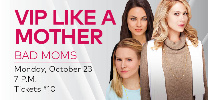 Bad Moms is back for one night only with Cineplex VIP One Nighters!