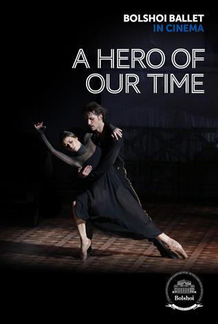 Bolshoi Ballet : A HERO OF OUR TIME