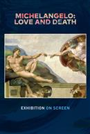 Michelangelo: Love and Death - Exhibition on Screen