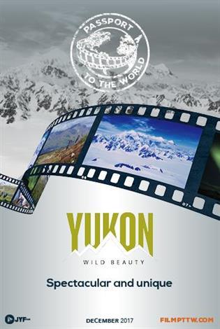 Yukon: Wild Beauty - Passport to the World