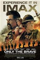 Only The Brave: The IMAX Experience®