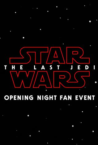 Star Wars: The Last Jedi Opening Night Fan Event