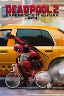 Deadpool 2 – The IMAX Experience®