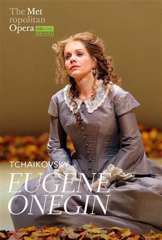 Eugene Onegin (Tchaikovsky) Russian w/e.s.t. ENCORE - Metropolitan Opera