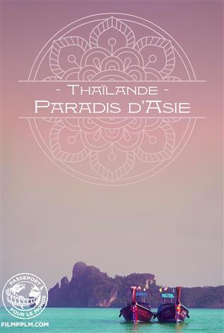 Thaïlande : Paradis d'Asie