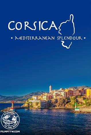 Corsica: Mediterranean Splendour - Passport to the World