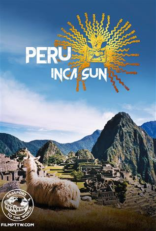Peru: Inca Sun - Passport to the World