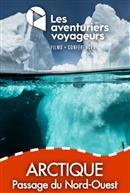 Arctique - Les aventuriers voyageurs