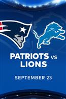 PATRIOTS at LIONS - NFL Sunday Nights at Cineplex
