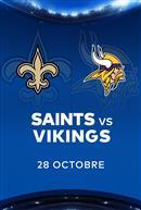 SAINTS contre les VIKINGS - Les Dimanches soirs NFL chez Cineplex