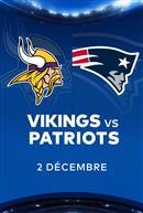 VIKINGS contre les PATRIOTS - Les Dimanches soirs NFL chez Cineplex
