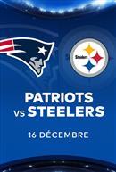 PATRIOTS contre les STEELERS - Les Dimanches soirs NFL chez Cineplex