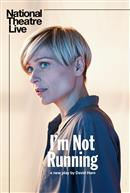 I'm Not Running - National Theatre Live