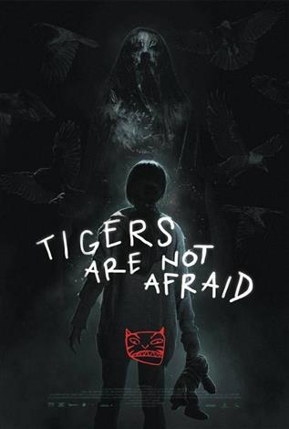 Tigers Are Not Afraid (Spanish w/e.s.t) - Toronto After Dark Film Fest 2018