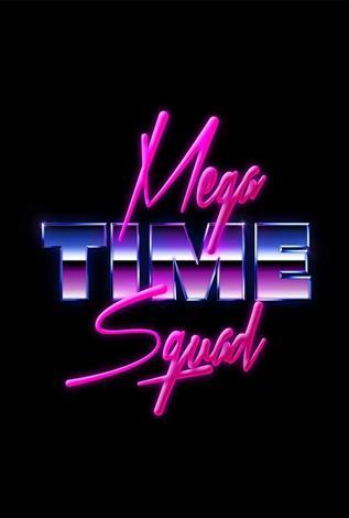 Mega Time Squad - Toronto After Dark Film Fest 2018