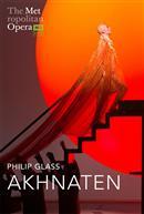 Akhnaten (Philip Glass) Mixed w/e.s.t. – Metropolitan Opera