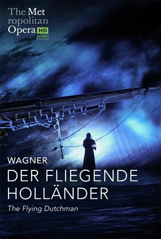 Der Fliegende Holländer (Wagner) German w/e.s.t. ENCORE – Metropolitan Opera