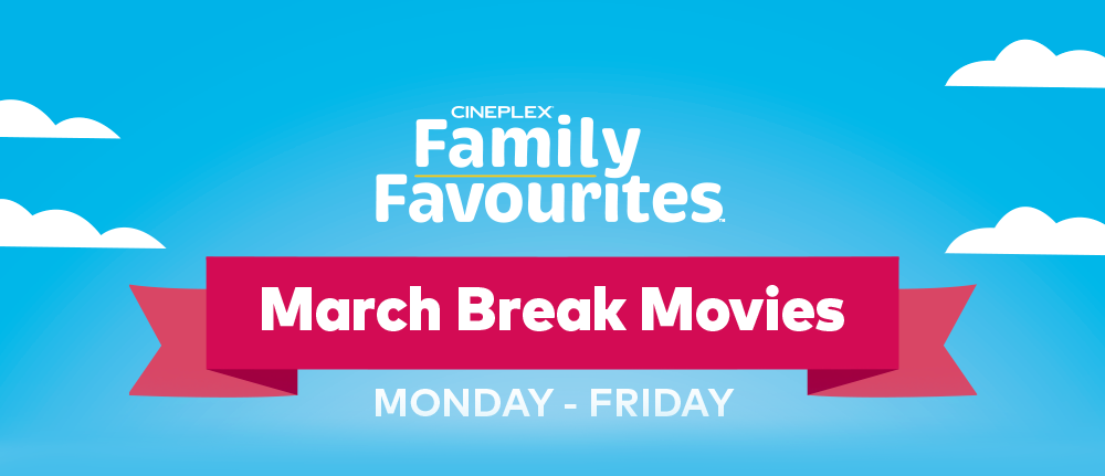 Family Favourites- MARCH BREAK MOVIES