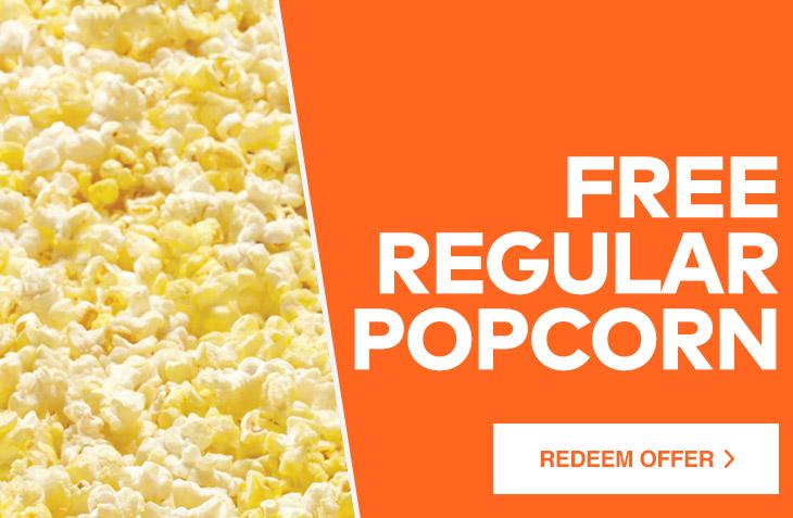 FREE REGULAR POPCORN. Redeem Offer