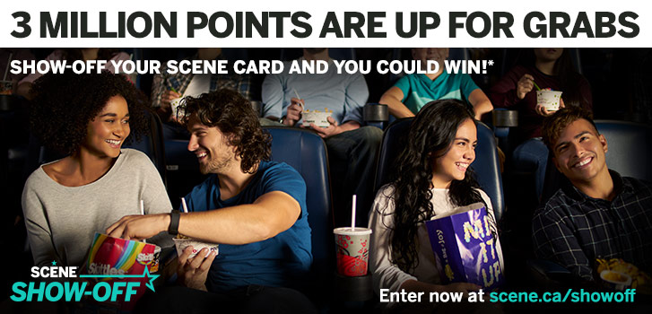 Over 3 million SCENE points up for grabs— register and SHOW-off your SCENE card to win!