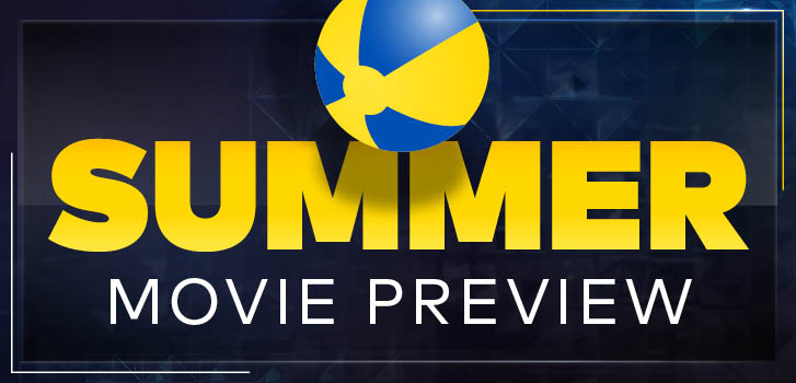 Your Ultimate Summer Movie Guide: June