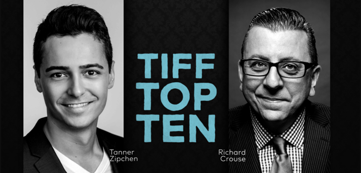 TIFF Top Ten: PreShow Host @TannerZee and Film Critic Richard Crouse reveal their picks