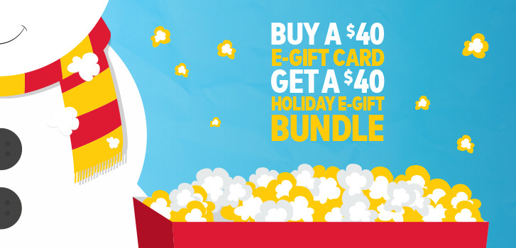 Buy a $40 Cineplex E-Gift Card and get a Holiday E-Gift Bundle!